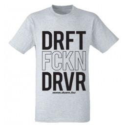 DRIFT FCKN DRIVER férfi póló, szürke