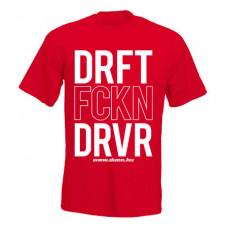 DRIFT FCKN DRIVER férfi póló, piros - UTOLSÓ XL