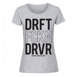 DRIFT FCKN DRIVER női felső, szürke